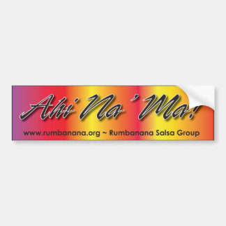Ahi Na' Ma - Love of Salsa Bumper Sticker