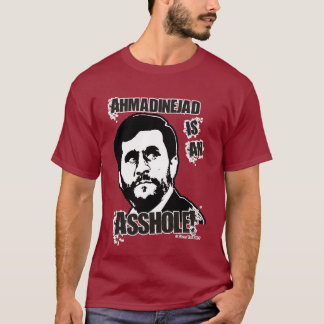 Ahmadinejad is LAME! T-Shirt