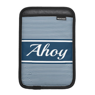 Ahoy iPad Mini Sleeve