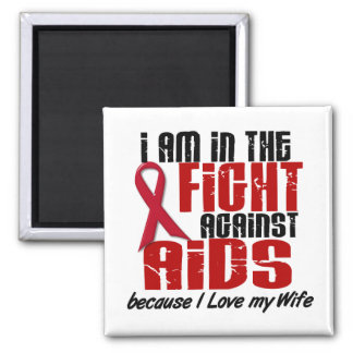 AIDS HIV In The Fight 1 Wife Square Magnet