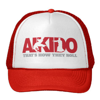 Aikido Thats How They Roll Trucker Hat