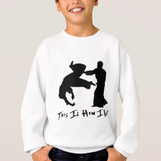 Aikido This Is How I Roll Sweatshirt