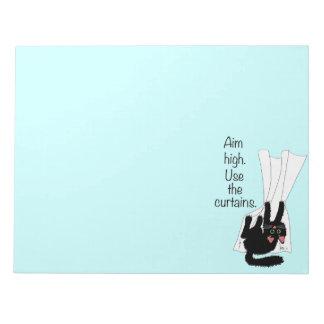 Aim High. Use the Curtains. Notepad