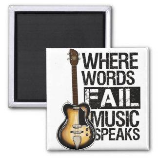 """Aimant carré «Where Words fail music speaks """""""