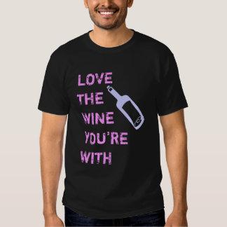 Aimez le vin que vous êtes avec t shirt