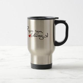 Aimez-vous toujours mug de voyage en acier inoxydable
