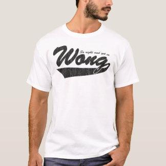 Ainsi droit mais ainsi Wong. T-shirt