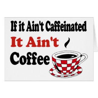 Ain't Coffee Card