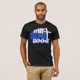 Ain't God Good Christian T-shirt