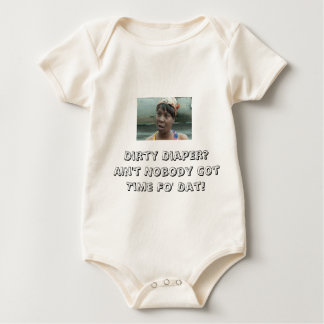 AIN'T GOT TIME FOR DIRTY DIAPERS BABY BODYSUIT