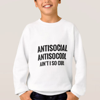 Ain't I So Cool Sweatshirt