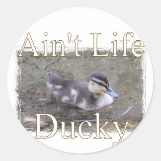 Ain't Life Ducky Round Sticker
