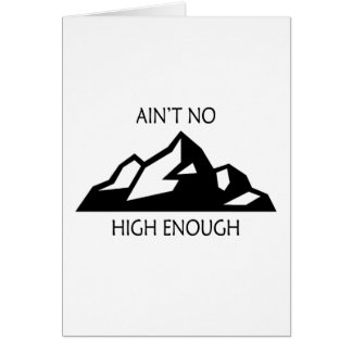 Ain't No Mountain High Enough Card