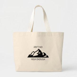 Ain't No Mountain High Enough Large Tote Bag