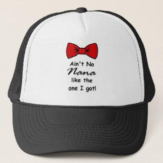 Ain't No Nana Trucker Hat