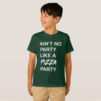 Aint No Party Like a Pizza Party T-Shirt