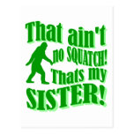 Ain't no squatch that's my sister