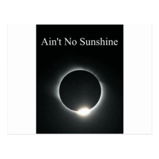 Ain't No Sunshine Postcard