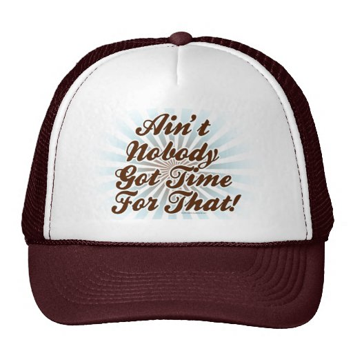 Ain't Nobody Got Time for That! Mesh Hat