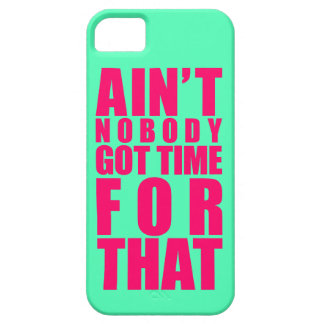 Ain't Nobody Got Time For That iPhone 5 Case