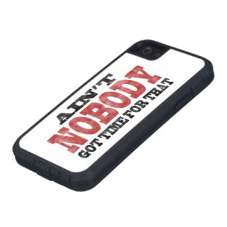 Ain't NOBODY got Time For That iPhone 5 Covers