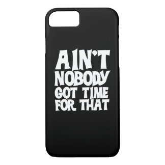 Ain't nobody got time for that iPhone 7 case