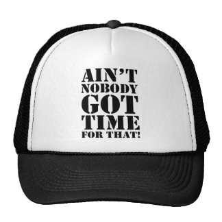 Ain't Nobody Got Time For That Trucker Hat