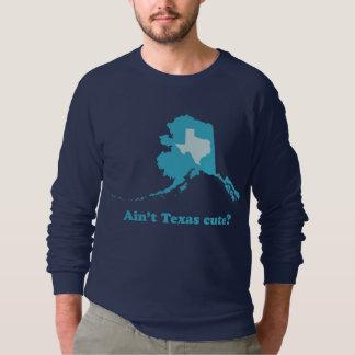 Ain't Texas Cute Alaska Boasting Sweatshirt