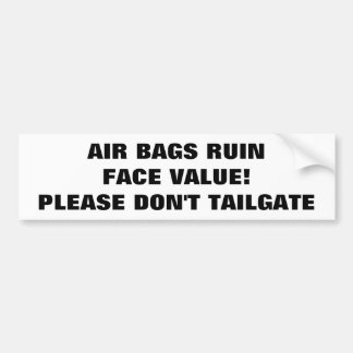 Air Bags Ruin Face Value Tailgaters Bumper Sticker