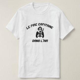 Air Captain with text Le pire capitaine dans l'air T-Shirt