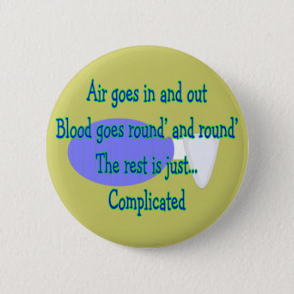Air Goes and Out...The Rest is Complicated 2 Inch Round Button