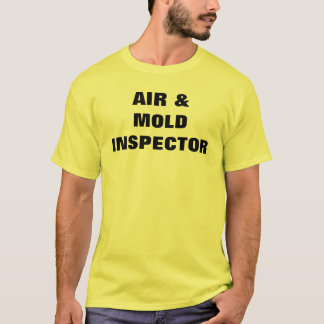 AIR & MOLD INSPECTOR T-Shirt