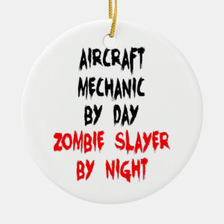 Aircraft Mechanic Zombie Slayer Ceramic Ornament
