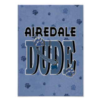 Airedale DUDE Print