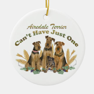 Airedale Terrier Can't Have Just One Round Ceramic Ornament
