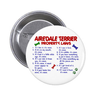 AIREDALE TERRIER Property Laws 2 2 Inch Round Button