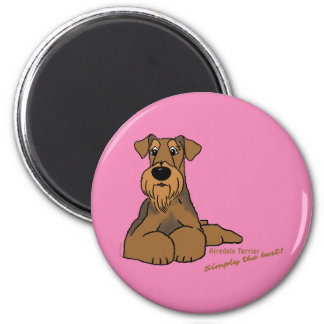 Airedale Terrier - Simply the best! Magnet
