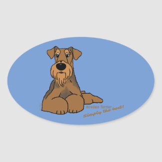Airedale Terrier - Simply the best! Oval Sticker