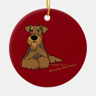 Airedale Terrier - Simply the best! Round Ceramic Ornament