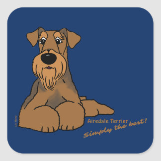 Airedale Terrier - Simply the best! Square Sticker