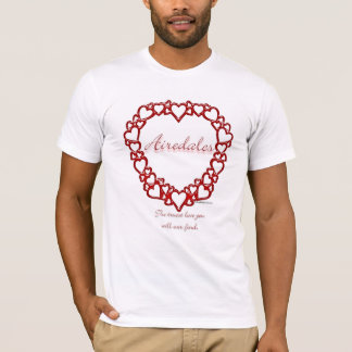 Airedale Terrier True Love T-Shirt