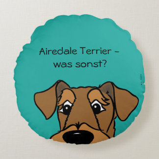 Airedale Terrier - which otherwise? Round Pillow