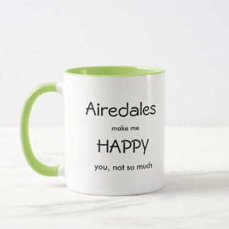 Airedales Make Me Happy Mug