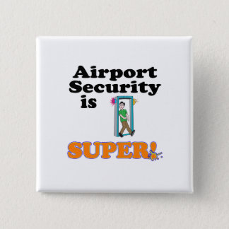 airport security is super 2 inch square button