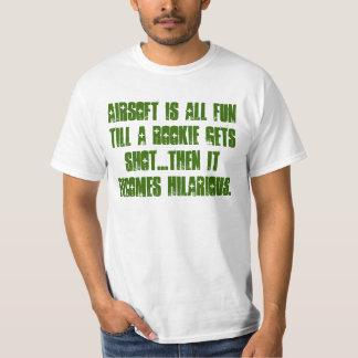 Airsoft is all fun till... T-Shirt