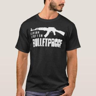 ak47 : living like i am bulletproof T-Shirt