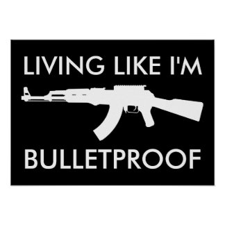 ak47 : living like i'm bulletproof poster