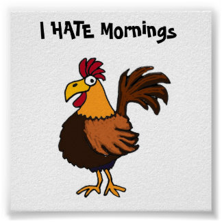 AK- I HATE Mornings Rooster Poster