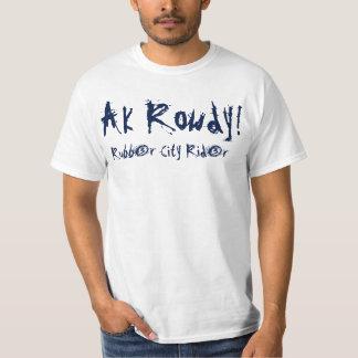 AK Rowdy Rubber City Rider Shirt! T-Shirt
