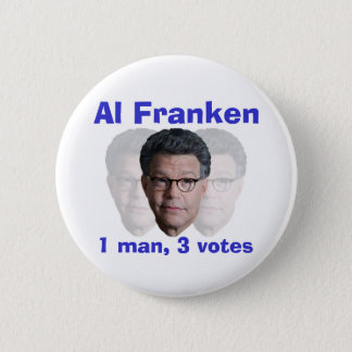 Al Franken: 1 man, 3 votes 2 Inch Round Button